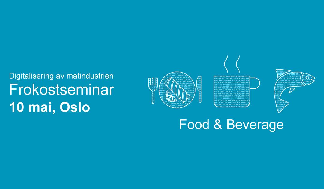 Digitalisering av matindustrien – Frokostseminar 10 mai Oslo